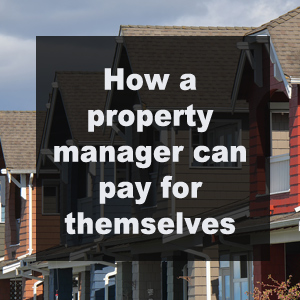How a property manager can pay for themselves